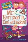 Mr. Harrison Is Embarrassin'! (My Weirder School, #2)