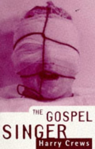 The Gospel Singer by Harry Crews