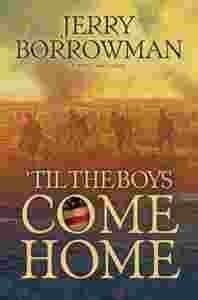 'Til the Boys Come Home by Jerry Borrowman