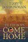 'Til the Boys Come Home: A World War I Novel