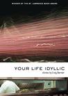 Your Life Idyllic by Craig Bernier