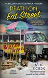 Death on Eat Street (Biscuit Bowl Food Truck Mystery #1)