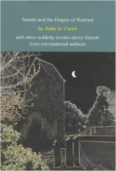 Sarratt and the Draper of Watford: And other unlikely stories about Sarratt from international authors