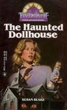The Haunted Dollhouse by Susan Blake
