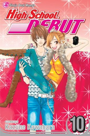 High School Debut, Vol. 10 by Kazune Kawahara