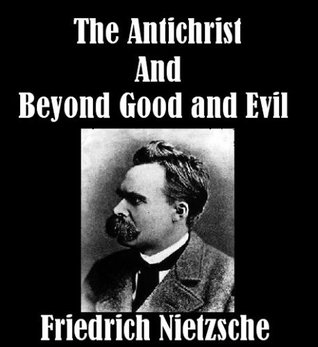 The Antichrist/Beyond Good and Evil