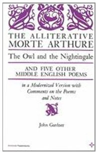 The Alliterative Morte Arthure: The Owl & the Nightingale & Five Other Middle English Poems (Arcturus Books 116)