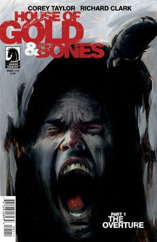House of Gold & Bones #1 Cover A comic book by Corey Taylor