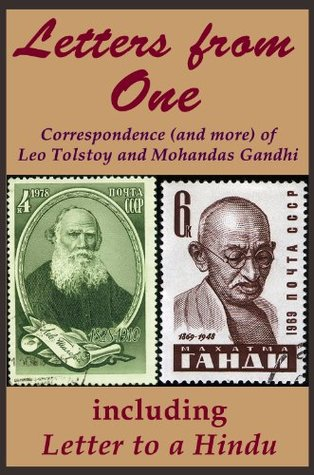 Letters from One: Correspondence (and more) of Leo Tolstoy and Mohandas Gandhi; including 'Letter to a Hindu' [a selected edit] (River Drafting Spirit Series)