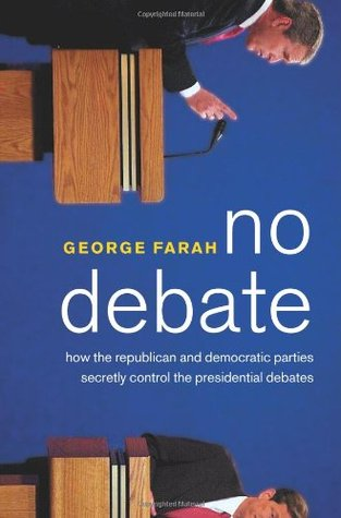 No Debate: How the Republican and Democratic Parties Secretly Control the Presidential Debates