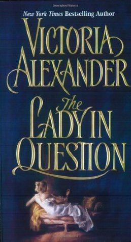 The Lady in Question by Victoria Alexander