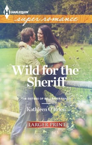 Wild for the Sheriff (The Sisters of Bell River Ranch, #1)
