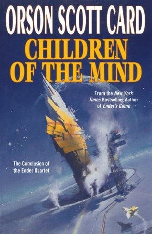 Children of the Mind                  (Ender's Saga #4)