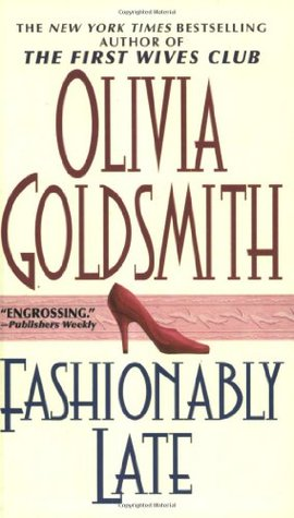 Fashionably Late By Olivia Goldsmith