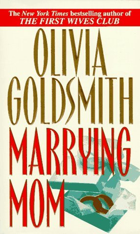 Marrying Mom By Olivia Goldsmith