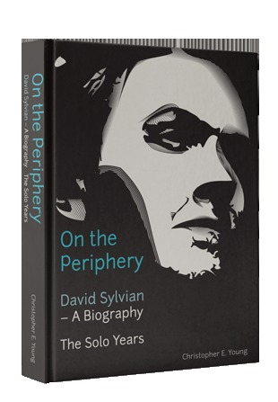 On The Periphery - David Sylvian - A Biography