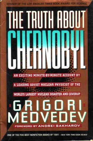 The Truth About Chernobyl by Grigori Medvedev