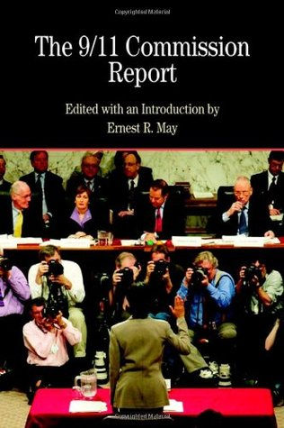 The 9/11 Commission Report with Related Documents by Ernest R. May