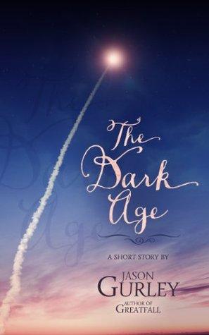 The Dark Age by Jason Gurley