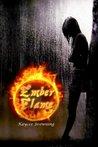 Ember Flame by Kaycee Browning