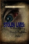 Stolen Lives: The Heart Breaking Story of a Trafficking Victim