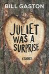 Juliet Was a Surprise