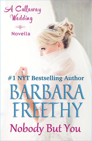 Nobody But You: A Callaway Wedding Novella(Callaways 4.5)