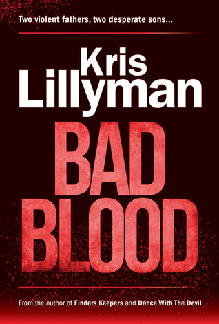 Bad Blood Sins Of A Father Revenge Of A Son By Kris Lillyman