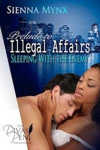 Illegal Affairs - Prelude to Seduction (Sleeping with the Enemy #1)
