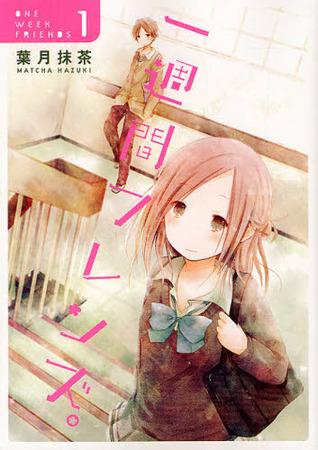 一週間フレンズ。(Isshuukan Friends, #1)