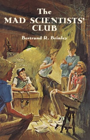 The Mad Scientists' Club by Bertrand R. Brinley