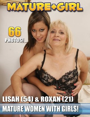 Mature & Girl - Lisah (54) & Roxan (21) (Mature + Girl)