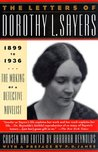 The Letters of Dorothy L. Sayers. Vol. 1, 1899-1936: The Making of a Detective Novelist