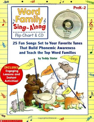 Word Family Sing-Along Flip Chart  CD: 25 Fun Songs Set to Your Favorite Tunes That Build Phonemic Awareness and Teach the Top Word Families