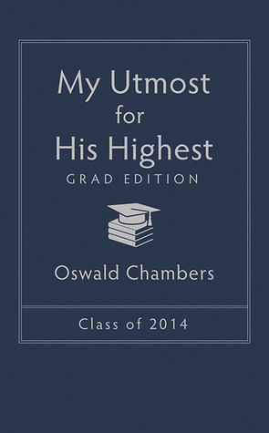 My Utmost for His Highest 2014 Grad Edition