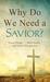 "Why Do We Need a Savior?: ""..."