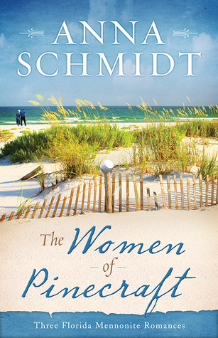 The Women of Pinecraft: Three Florida Mennonite Romances (Women of Pinecraft #1-3)