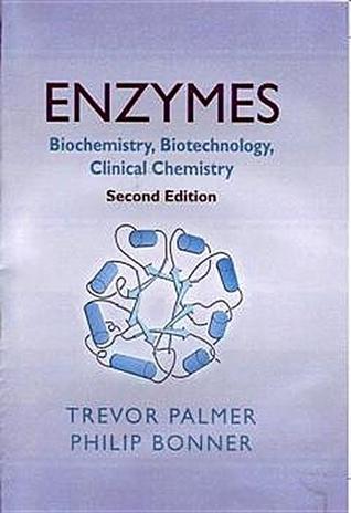 Enzymes: Biochemistry, Biotechnology, Clinical Chemistry