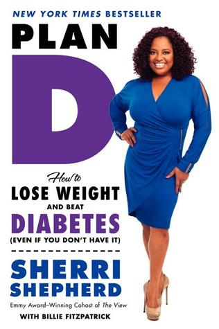 Plan D: How to Lose Weight and Beat Diabetes