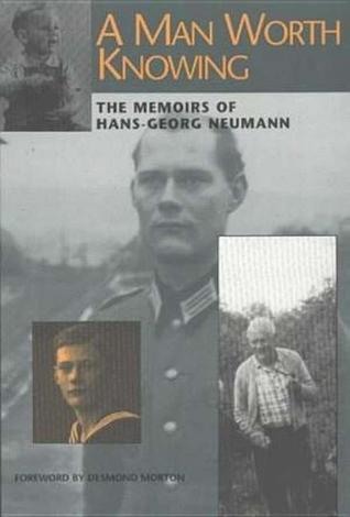 A Man Worth Knowing: The Memoirs of Hans-Georg Neumann