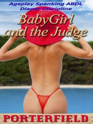 BabyGirl and the Judge: Ageplay Spanking ABDL Diaper Discipline