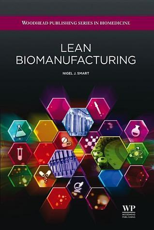 Lean biomanufacturing: Creating value through innovative bioprocessing approaches