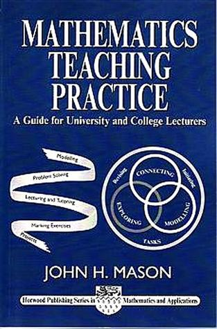 Mathematics Teaching Practice: Guide for University and College Lecturers