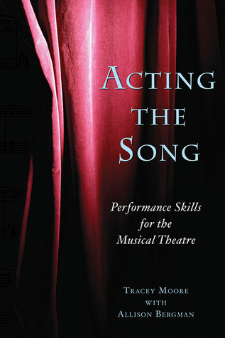 Acting the Song: Performance Skills for the Musical Theatre