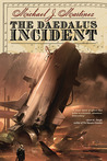 The Daedalus Incident by Michael J.  Martinez