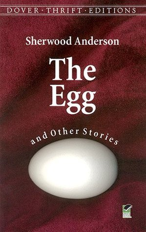 The Egg and Other Stories by Sherwood Anderson
