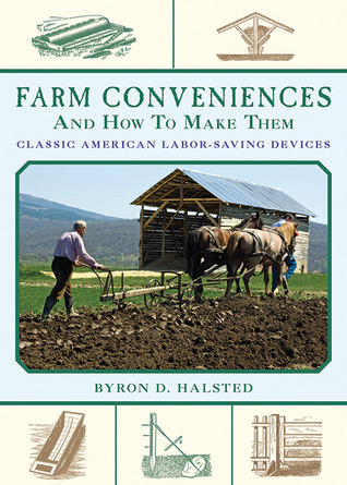 Farm Conveniences and How to Make Them: Classic American Labor-Saving Devices