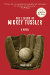 The Legend of Mickey Tussler by Frank Nappi
