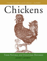 Chickens: Their Natural and Unnatural Histories