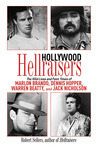 Hollywood Hellraisers: The Wild Lives and Fast Times of Marlon Brando, Dennis Hopper, Warren Beatty, and Jack Nicholson ebook download free